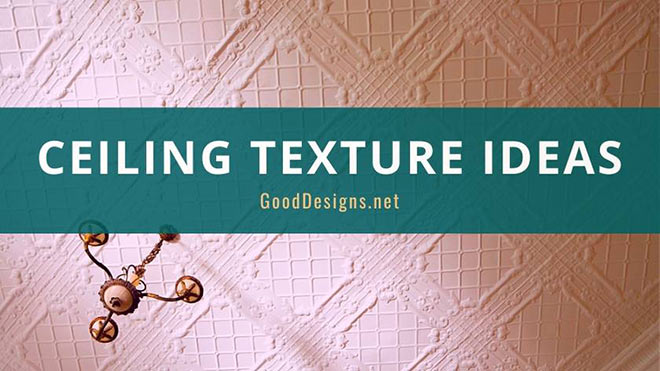 Ceiling texture Styles
